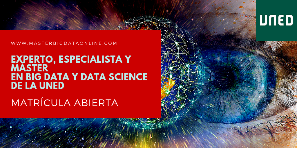 Experto Universitario, Especialista y Máster en Big Data y Data Science de la UNED